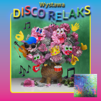 Disco Relaks - wernisaż