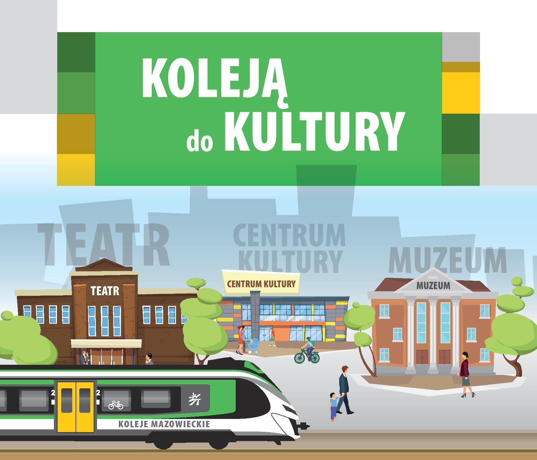 """Grafik akcji """"Koleją do kultury"""". Na niej: pociąg, budynek teatry, centrum kultury oraz muzeum. Lementy graficzne wielokolorowe. Na górze grafiki napis z nawą akazji. Białe liternictwa na i zielonym tle."""