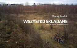"""Zdjęcie i okładka książki """"Wszystko składane"""" Maciej Rawluk"""